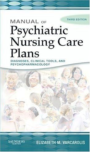 manual of psychiatric nursing care plans 3e varcarolis manual of rh amazon com Psychiatric Nursing Varcarolis 7th Edition Varcarolis Table 24