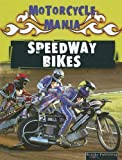 Speedway Bikes, David Armentrout and Patricia Armentrout, 1595154558