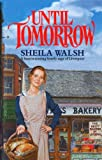 Front cover for the book Until Tomorrow by Sheila Walsh