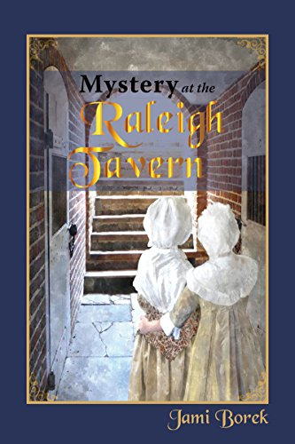 - Mystery at the Raleigh Tavern: A Colonial Girl's Story (Colonial Girls Stories Book 3)