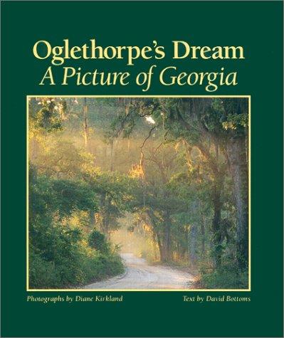 Oglethorpe's Dream: A Picture of Georgia