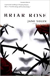 essays on briar rose by jane yolen Briar rose essays and research papers instructions for briar rose college essay examples title: briar rose jane yolen 800 1000 words explain understanding ideas text enhanced close study meaning created text criteria 1 compose insightful critical response demonstrating understanding effect medium meaning 2.