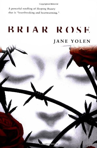the story of the holocaust intertwined with the fairty tale of sleeping beauty in briar rose