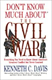 Don't Know Much about the Civil War, Kenneth C. Davis, 0688118143