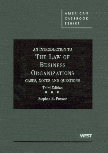 An Introduction to the Law of Business Organizations: Cases, Notes and Questions, 3d (American Casebooks) (American Case