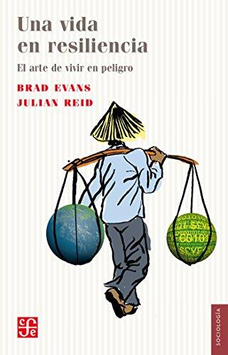 Una vida en resilencia. El arte de vivir en peligro (Spanish Edition)