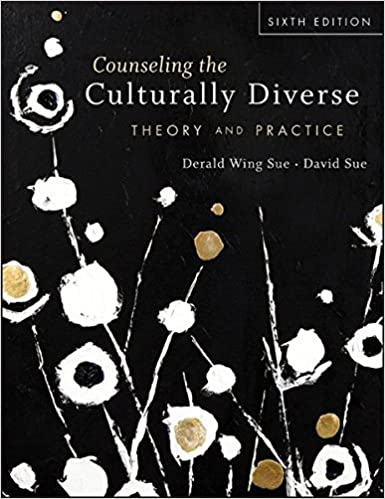 Counseling the Culturally Diverse: Theory and Practice (6th Edition)