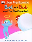 Bel and Bub and the Bad Snowball, Jan Pienkowski, 0789465299