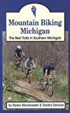 Mountain Biking Michigan: The Best Trails in Southern Michigan (Mountain Biking Michigan s Best Trails)