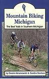 Mountain Biking Michigan: The Best Trails in Southern Michigan (Mountain Biking Michigan's Best Trails)