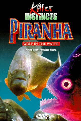 (Killer Instincts: Piranha - Wolf in the Water)