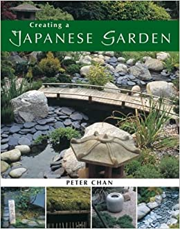 Creating A Japanese Garden: Peter Chan: 9781856486965: Amazon.com: Books Part 52