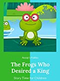 The Frogs Who Desired a King - Aesop's Fables - Story Time for Children
