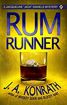 "Rum Runner - A Thriller (Jacqueline ""Jack"" Daniels Mysteries Book 9) by [Konrath, J.A.]"