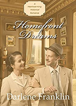 Homefront Dreams (A Heartwarming Historical) by [Franklin, Darlene]