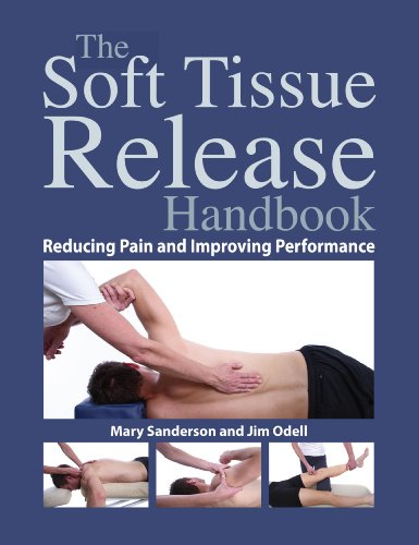 - The Soft Tissue Release Handbook: Reducing Pain and Improving Performance