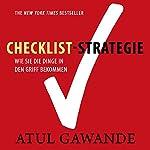 Checklist-Strategie : Wie Sie die Dinge in den Griff bekommen | Atul Gawande