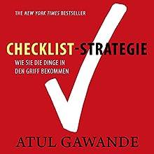 Checklist-Strategie: Wie Sie die Dinge in den Griff bekommen Hörbuch von Atul Gawande Gesprochen von: Uwe Daufenbach