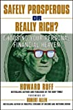 Safely Prosperous or Really Rich, Howard Ruff, 0471652830