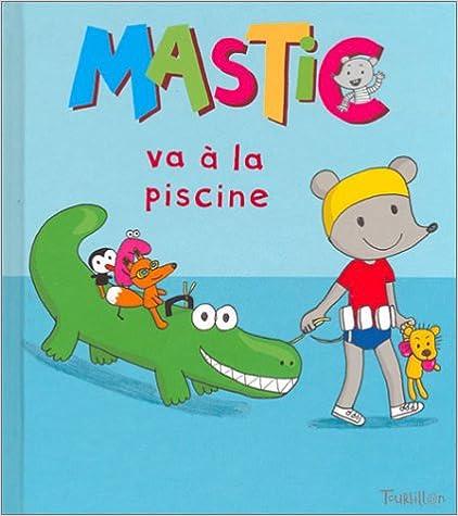 Livres gratuits en ligne Mastic va à la piscine pdf