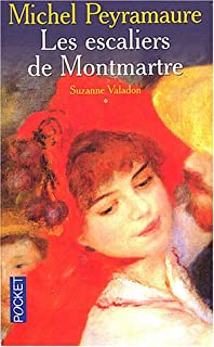 Suzanne Valadon : Les escaliers de Montmartre, Peyramaure, Michel