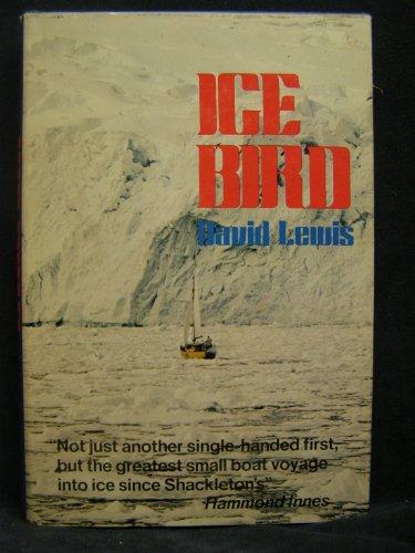Ice Bird: The first single-handed voyage to Antarctica (Ice Bird)