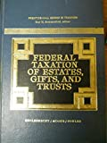 Federal Taxation of Estates, Gifts and Trusts 9780133138580