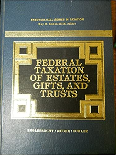 Gifts and Trusts Taxation of Estates
