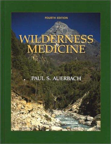 Wilderness Medicine (Wilderness Medicine: Management of Wilderness and Environmental Emergencies)