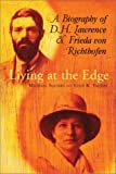 img - for Living at the Edge: A Biography of D. H. Lawrence and Frieda von Richthofen book / textbook / text book