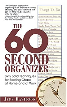 60-Second Organizer: Sixty Solid Techniques for Beating Chaos at Home and at Work