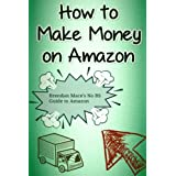 How to Make Money on Amazon: Brendan Mace's No BS Guide to Amazon Affiliate Marketing
