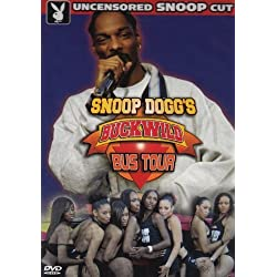 Snoop Dogg's Buckwild Bus Tour (Uncensored) by Playboy Home Video