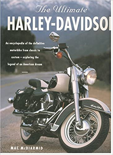 The Ultimate Harley-Davidson  the Complete Book of Harley