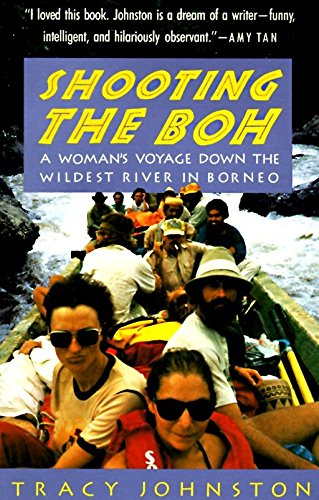 Shooting the Boh: A Woman's Voyage Down the Wildest River in -