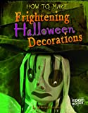 How to Make Frightening Halloween Decorations, Catherine Ipcizade, 1429654236