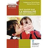 Que savoir sur la sexualité de mon enfant?