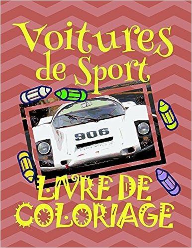 Livre De Coloriage Voitures De Sport Album Coloriage