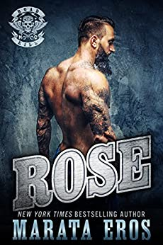 Rose (Road Kill MC #3): A Dark Alpha Motorcycle Club Romance by [Eros, Marata]