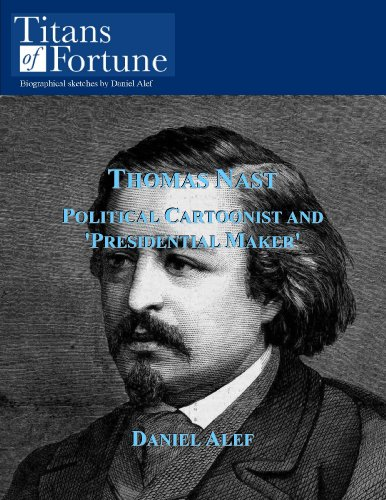 Thomas Nast: Political Cartoonist and 'President Maker'