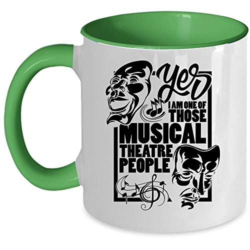 Funny Musical Theartre Coffee Mug, I Am One Of Those Musical Theatre People Accent Mug, Unique Gift Idea for Women (Accent Mug - -