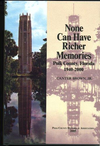 None Can Have Richer Memories: Polk County, Florida, 1940-2000