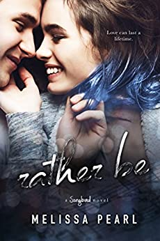 Rather Be (A Songbird Novel) by [Pearl, Melissa]