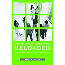 The Matrix Organization Reloaded: Adventures in Team and Project Management