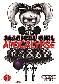 Amazon.com: Magical Girl Apocalypse Vol. 1 (9781626920781