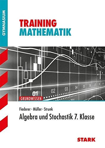 Training Gymnasium - Mathematik Algebra und Stochastik 7. Klasse
