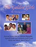 The Golden Girls - the Ultimate Viewing Guide, Harry Huryk, 1411685288
