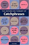 The Oxford Dictionary of Catchphrases, , 0198662807