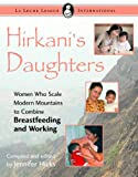 The title of this book, HIRKANI'S DAUGHTERS, was inspired by an ancient tale from India about a young mother, Hirkani who lived in the mountain ranges of Western Ghats during the 1600's. Legend has it that when she was accidentally locked beh...