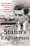 img - for Stalin's Englishman: Guy Burgess, the Cold War, and the Cambridge Spy Ring book / textbook / text book